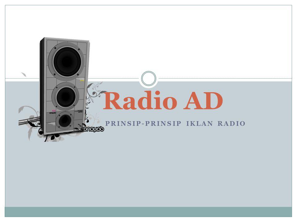 PRINSIP-PRINSIP IKLAN RADIO Radio AD