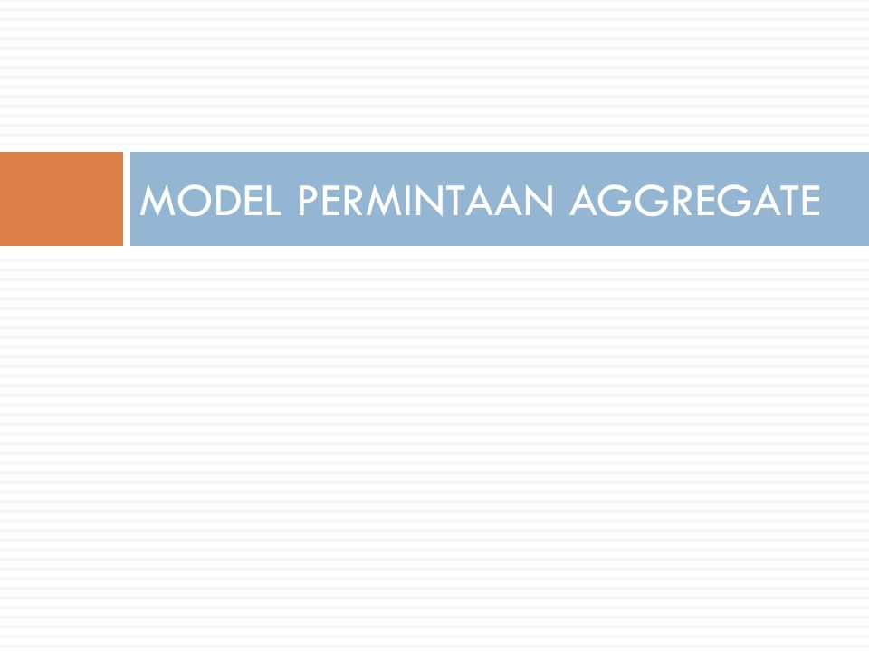 Pergeseran Kurva AD Quantity of Output Price Level 0 Aggregate demand, D 1 P1P1 Y1Y1 D2D2 Y2Y2