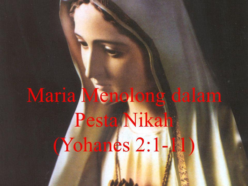 Maria Menolong dalam Pesta Nikah (Yohanes 2:1-11)