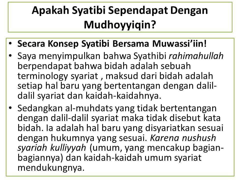 Apakah Syatibi Sependapat Dengan Mudhoyyiqin? Secara Konsep Syatibi Bersama Muwassi'iin! Saya menyimpulkan bahwa Syathibi rahimahullah berpendapat bah