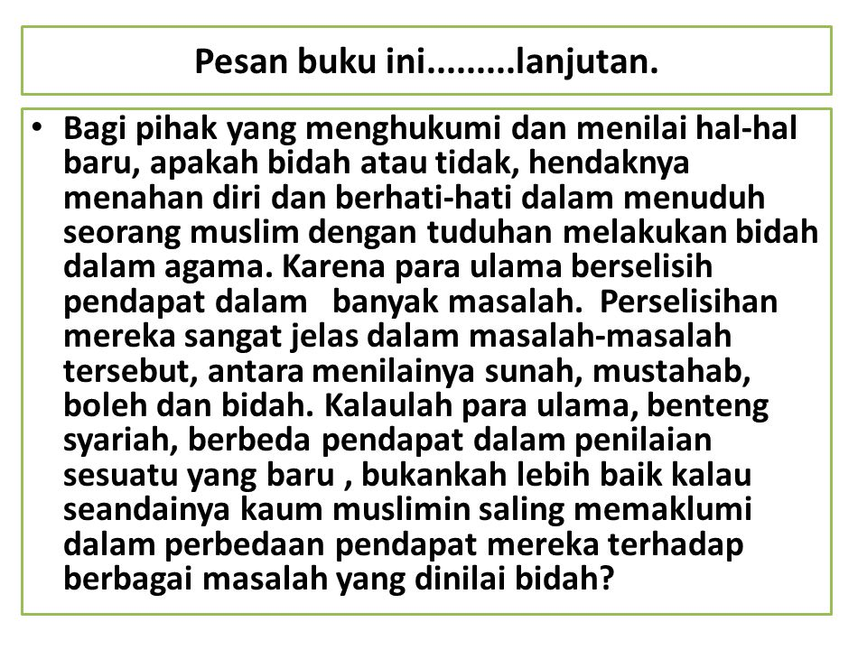 Bagi pihak yang menghukumi dan menilai hal-hal baru, apakah bidah atau tidak, hendaknya menahan diri dan berhati-hati dalam menuduh seorang muslim den