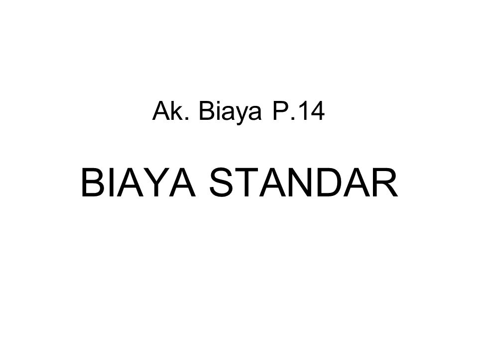 PROSEDUR PENENTUAN BI.STANDAR A.Bi.