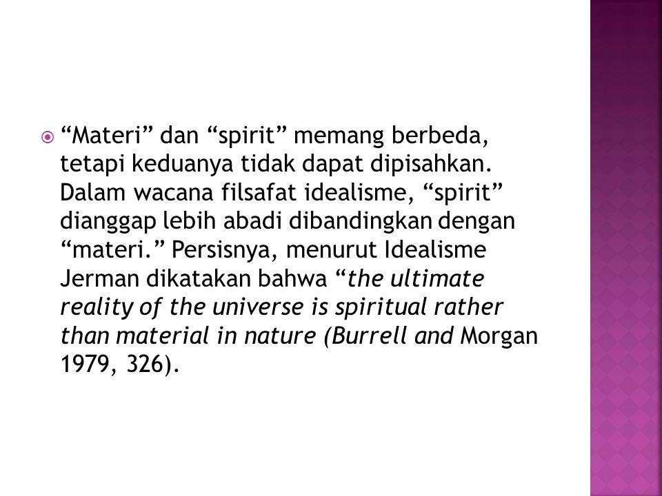  Materi dan spirit memang berbeda, tetapi keduanya tidak dapat dipisahkan.