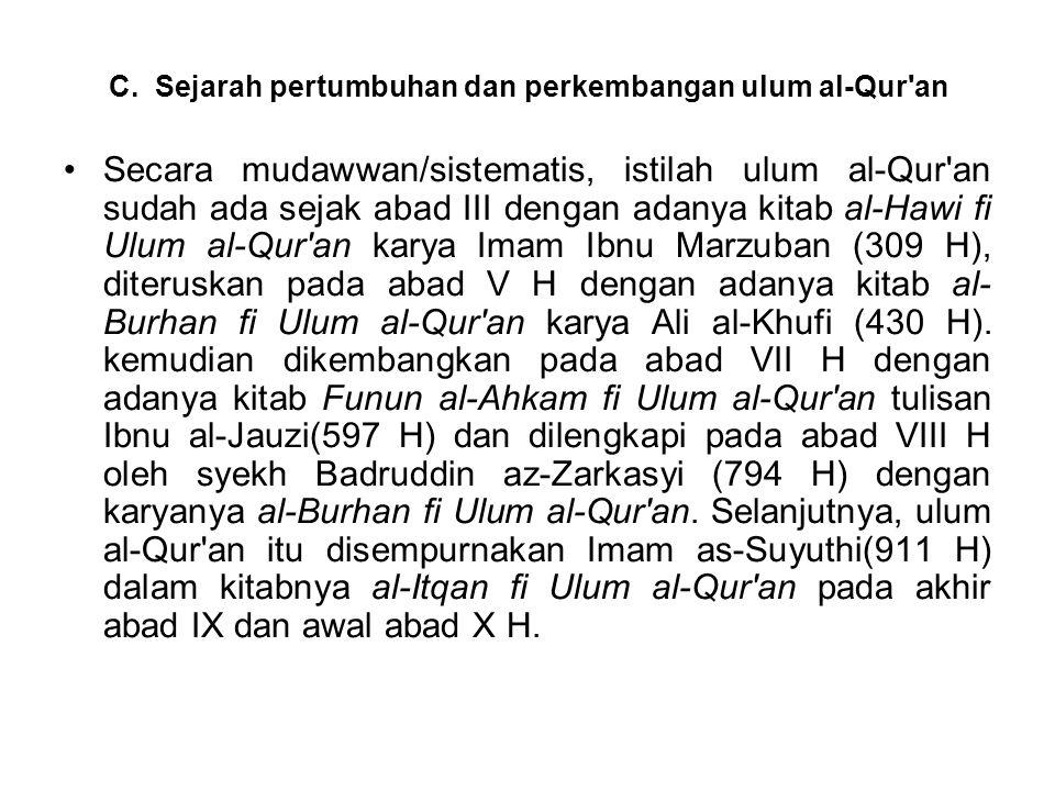C. Sejarah pertumbuhan dan perkembangan ulum al-Qur'an Secara mudawwan/sistematis, istilah ulum al-Qur'an sudah ada sejak abad III dengan adanya kitab