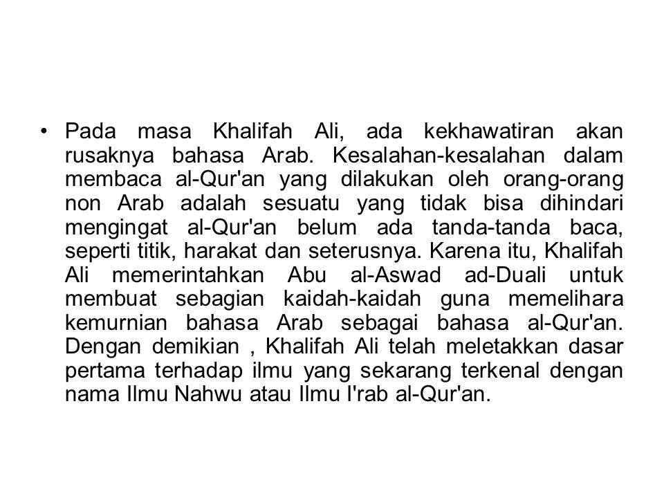 Pada masa Khalifah Ali, ada kekhawatiran akan rusaknya bahasa Arab. Kesalahan-kesalahan dalam membaca al-Qur'an yang dilakukan oleh orang-orang non Ar