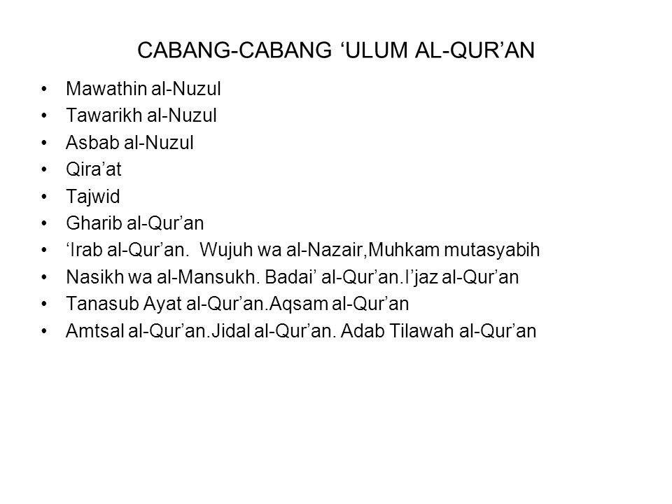CABANG-CABANG 'ULUM AL-QUR'AN Mawathin al-Nuzul Tawarikh al-Nuzul Asbab al-Nuzul Qira'at Tajwid Gharib al-Qur'an 'Irab al-Qur'an. Wujuh wa al-Nazair,M