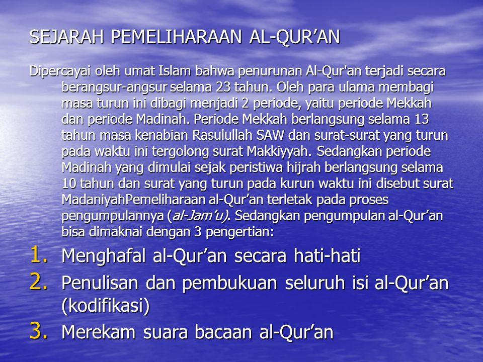 Posisi dan Fungsi al-Qur`an 10 AAl- Qur`an adalah wahyu dan kalamullah.