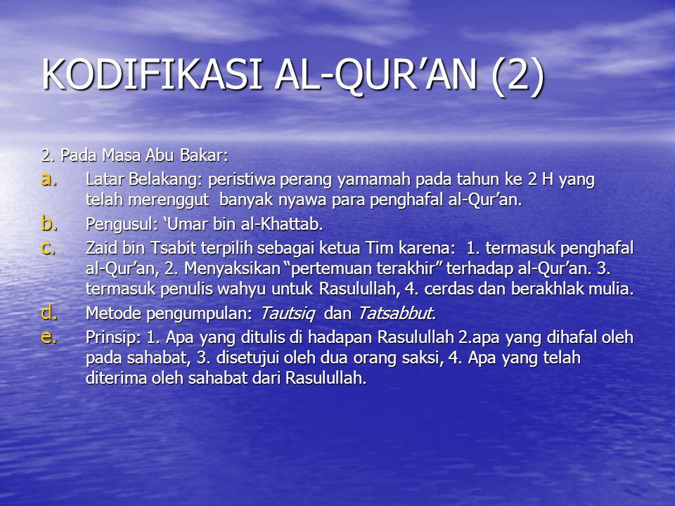 KODIFIKASI AL-QUR'AN (1) 1. Pada masa Rasulullah: a. Para penulis wahyu (al-Kutab al-wahyi): Abu bakar, Umar bin al-Khatab, Usman bin affan, Ali bin A