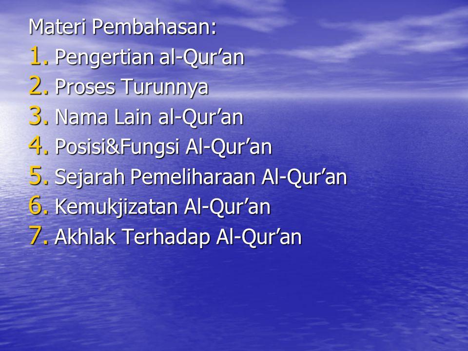 Materi Pembahasan: 1.Pengertian al-Qur'an 2. Proses Turunnya 3.
