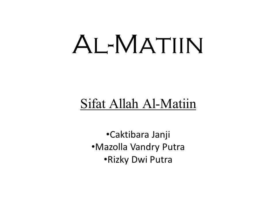 Al-Matiin Sifat Allah Al-Matiin Caktibara Janji Mazolla Vandry Putra Rizky Dwi Putra