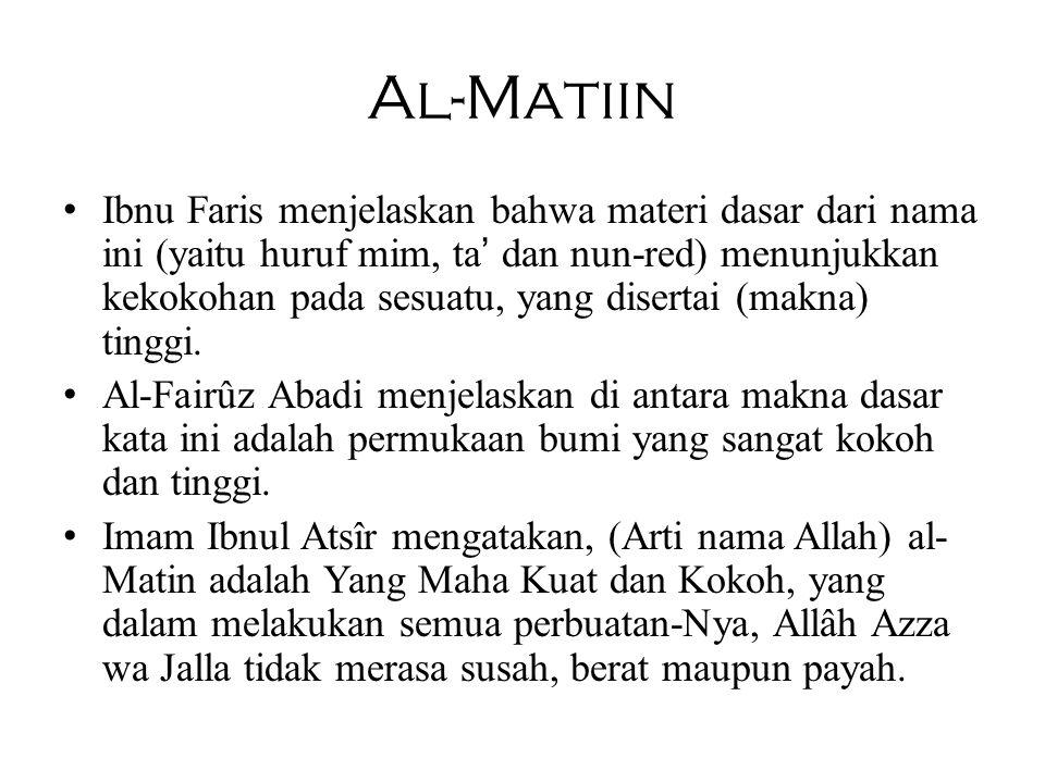 Al-Matiin Ibnu Faris menjelaskan bahwa materi dasar dari nama ini (yaitu huruf mim, ta' dan nun-red) menunjukkan kekokohan pada sesuatu, yang disertai