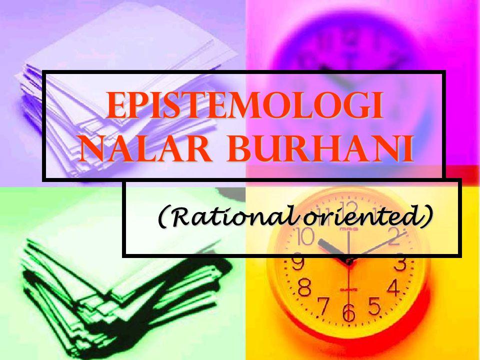 Epistemologi Nalar Burhani (Rational oriented)