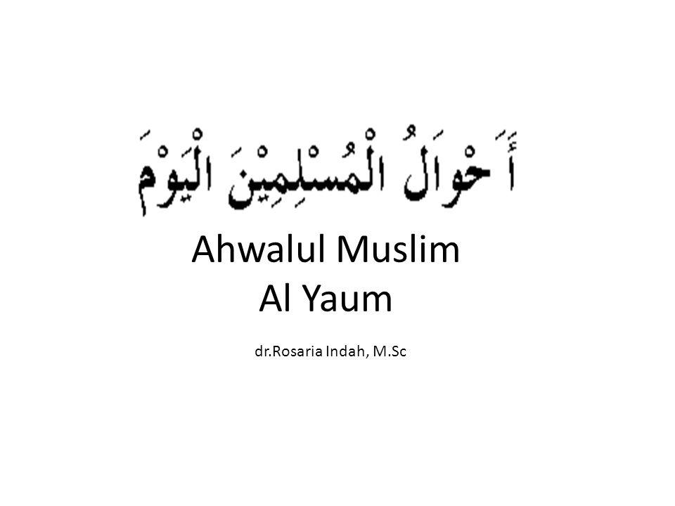 Ahwalul Muslim Al Yaum dr.Rosaria Indah, M.Sc