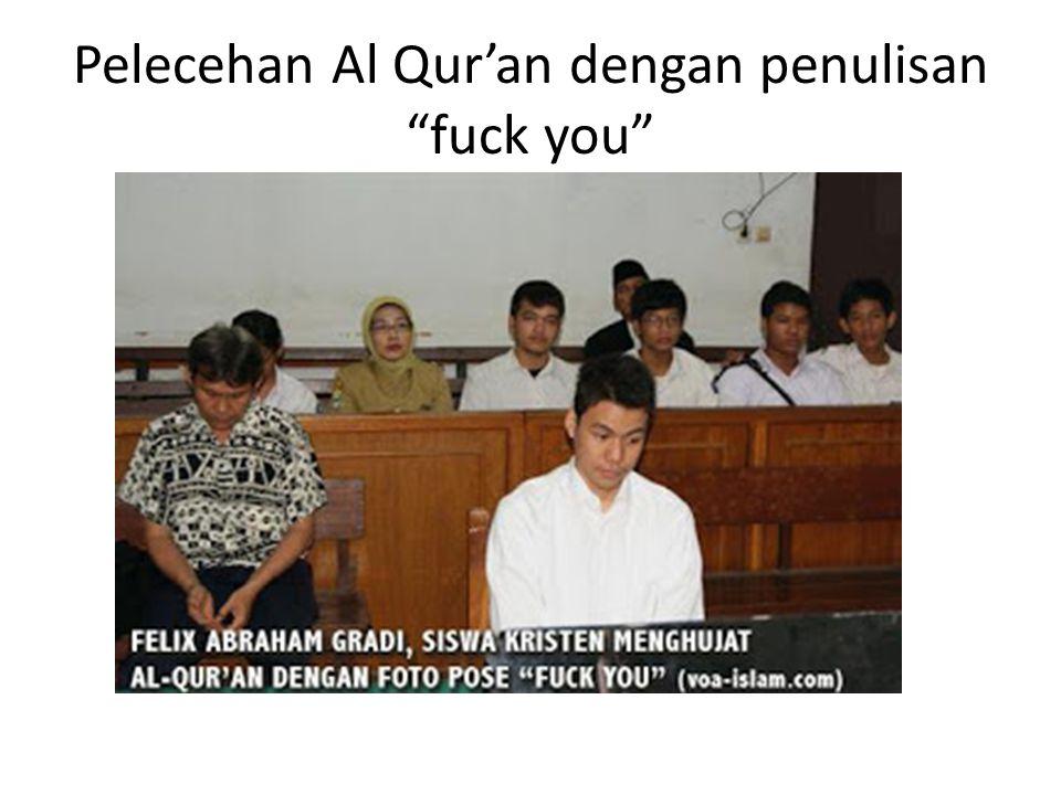 """Pelecehan Al Qur'an dengan penulisan """"fuck you"""""""