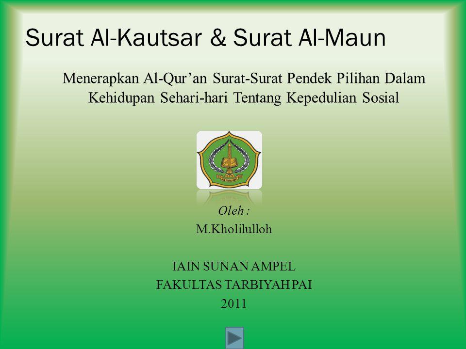 PendahuluanKandungan Surat Al-Maun Kompetensi dasar Kandungan Surat Al- kautsar Kepedulian Sosial Implementasi