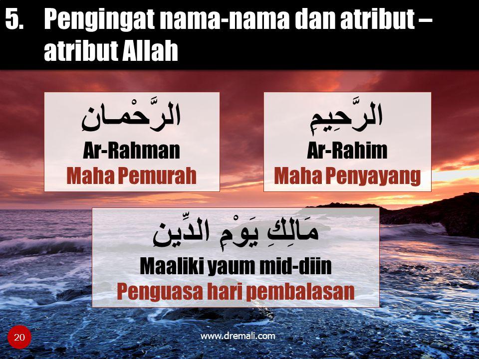 www.dremali.com مَالِكِ يَوْمِ الدِّينِ Maaliki yaum mid-diin Penguasa hari pembalasan الرَّحْمـانِ Ar-Rahman Maha Pemurah الرَّحِيمِ Ar-Rahim Maha Pe