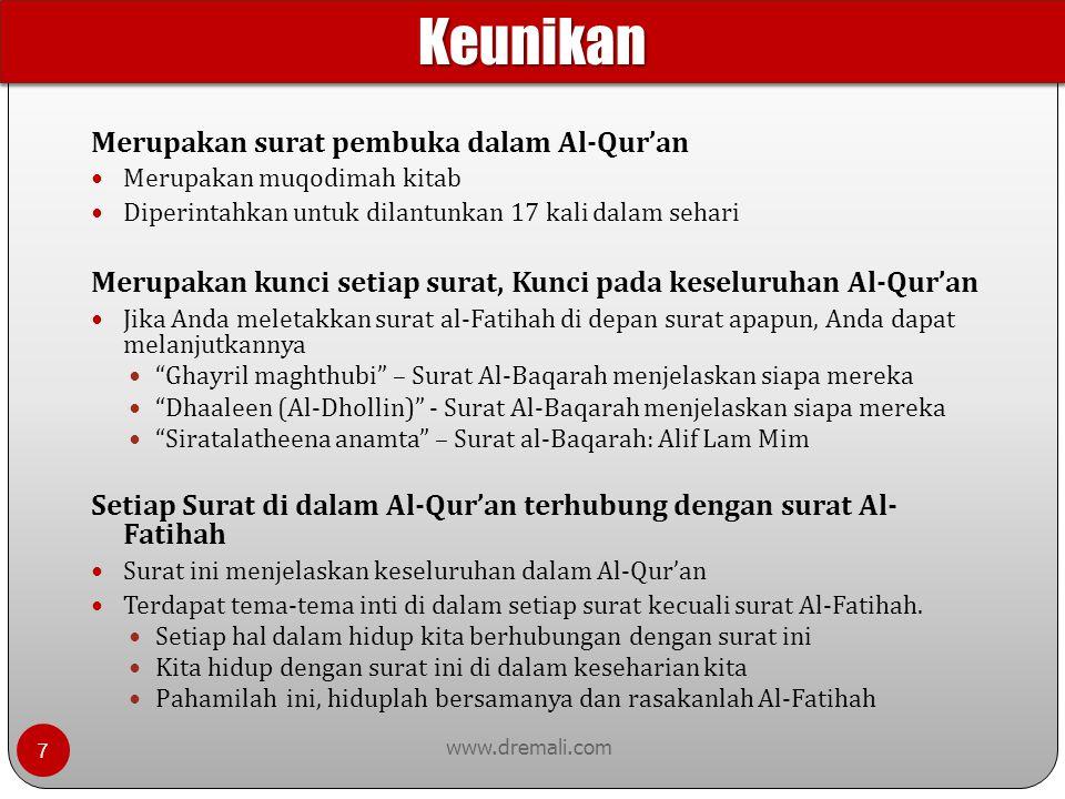 www.dremali.com Merupakan surat pembuka dalam Al-Qur'an Merupakan muqodimah kitab Diperintahkan untuk dilantunkan 17 kali dalam sehari Merupakan kunci