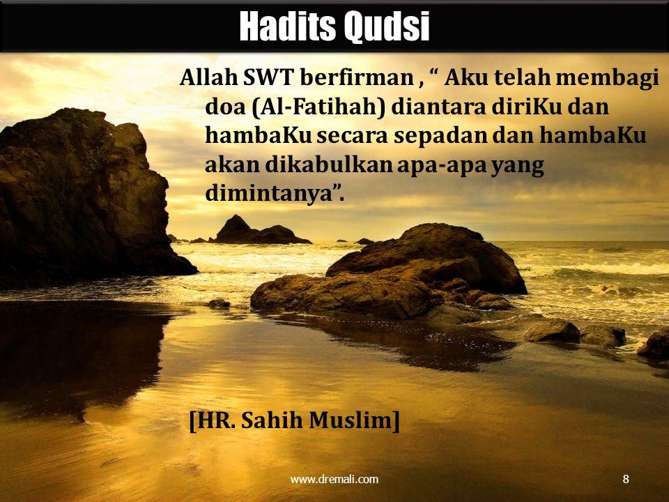 """Allah SWT berfirman, """" Aku telah membagi doa (Al-Fatihah) diantara diriKu dan hambaKu secara sepadan dan hambaKu akan dikabulkan apa-apa yang dimintan"""