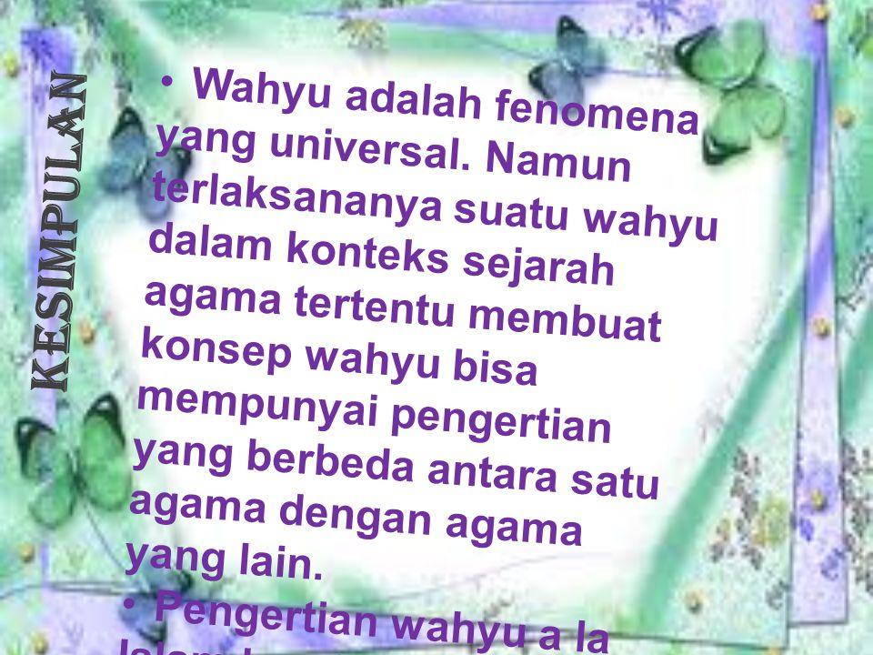 Kesimpulan Wahyu adalah fenomena yang universal.
