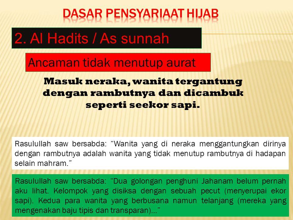 1.Menutupi seluruh anggota tubuh wanita 2. Hijab bukan perhiasan.