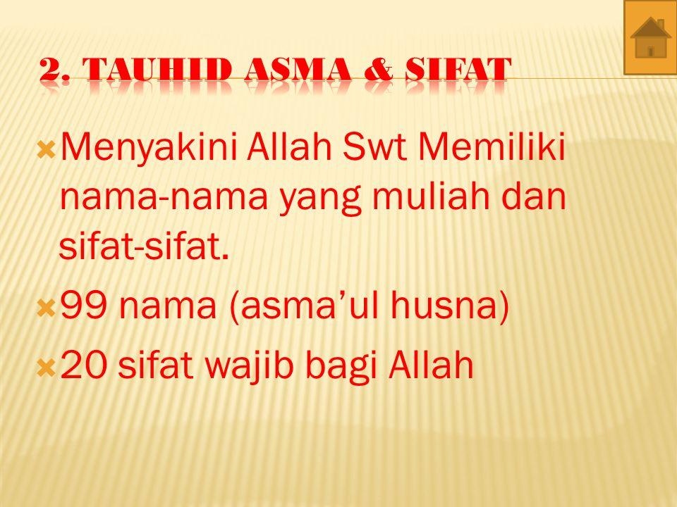  Tauhid uluhiyyah disebut juga sebagai tauhid ibadah.