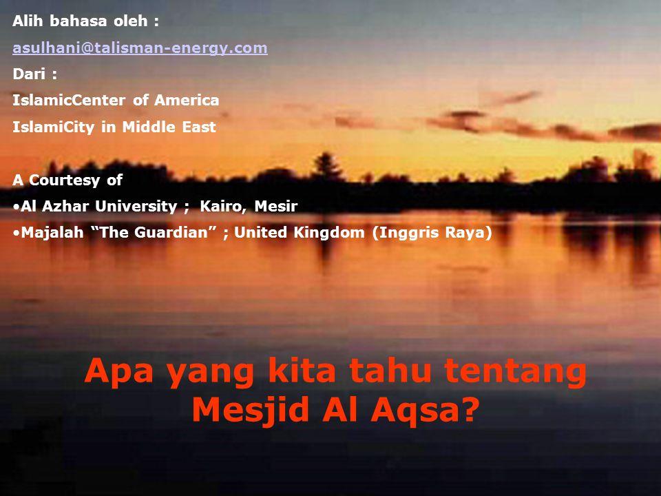Apa yang kita tahu tentang Mesjid Al Aqsa.