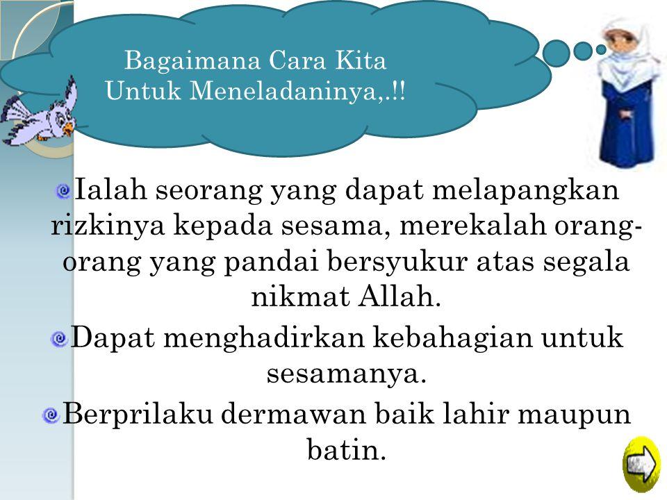 Al Baasith (yang Melapangkan Rizki) Firman Allah QS Al-Ankabut ; 26 فَآمَنَ لَهُ لُوطٌ ۘ وَقَالَ إِنِّي مُهَاجِرٌ إِلَىٰ رَبِّي ۖ إِنَّهُ هُوَ الْعَزِ