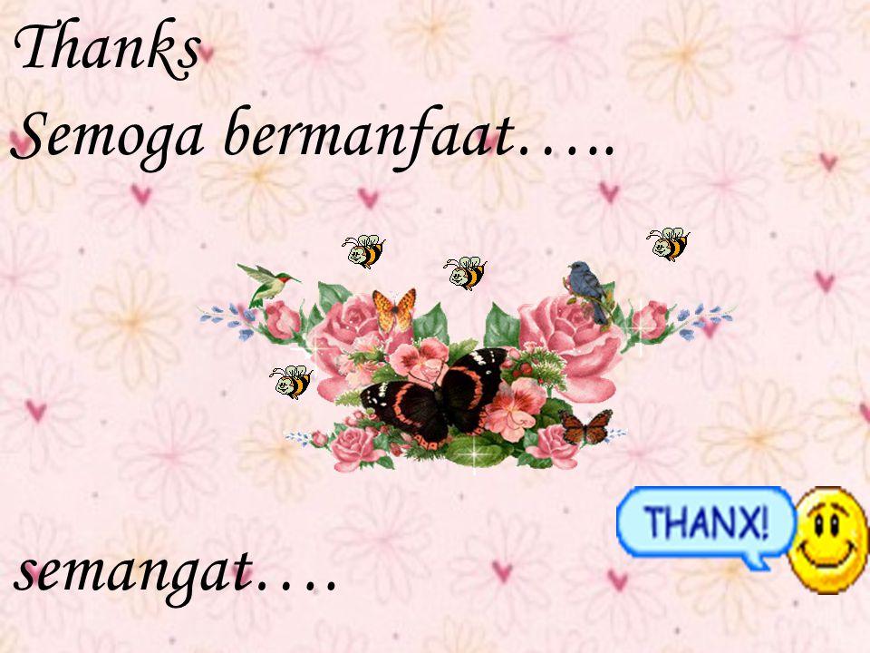 Thanks Semoga bermanfaat….. semangat….