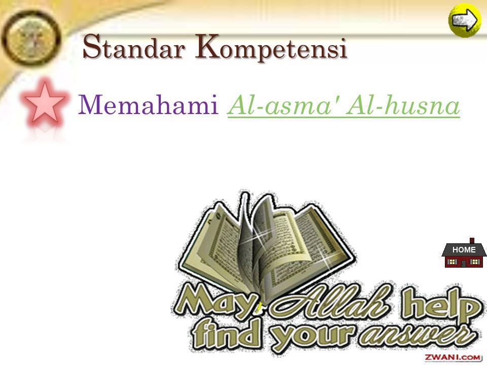 S tandar K ompetensi Memahami A l-asma Al-husna