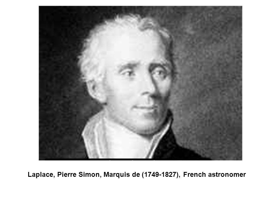 Laplace, Pierre Simon, Marquis de (1749-1827), French astronomer