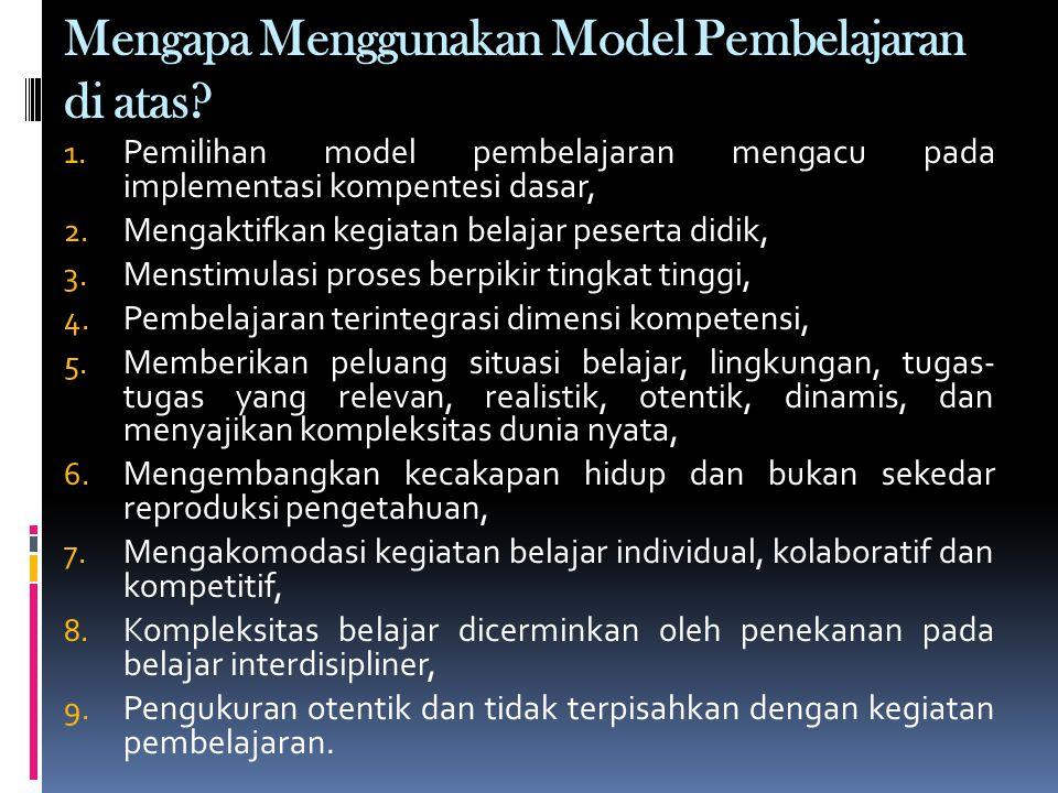 Mengapa Menggunakan Model Pembelajaran di atas. 1.