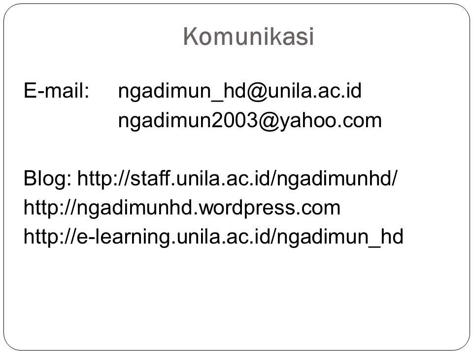 Komunikasi E-mail: ngadimun_hd@unila.ac.id ngadimun2003@yahoo.com Blog: http://staff.unila.ac.id/ngadimunhd/ http://ngadimunhd.wordpress.com http://e-learning.unila.ac.id/ngadimun_hd