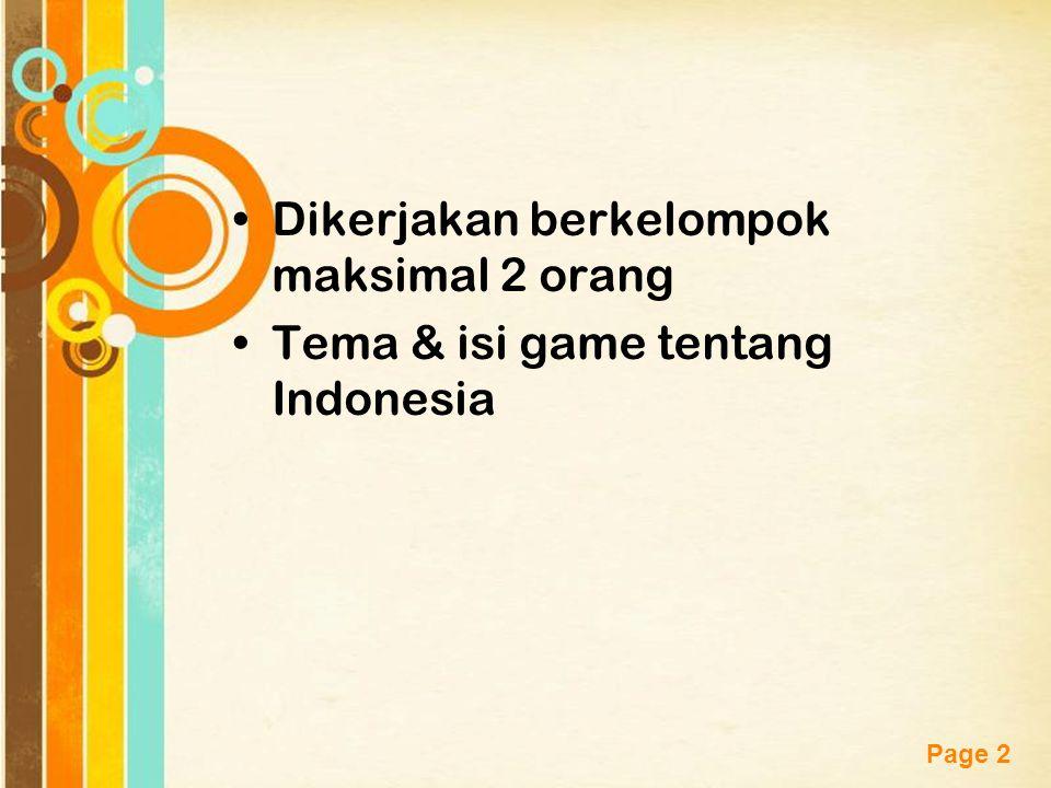 Free Powerpoint Templates Page 2 Dikerjakan berkelompok maksimal 2 orang Tema & isi game tentang Indonesia