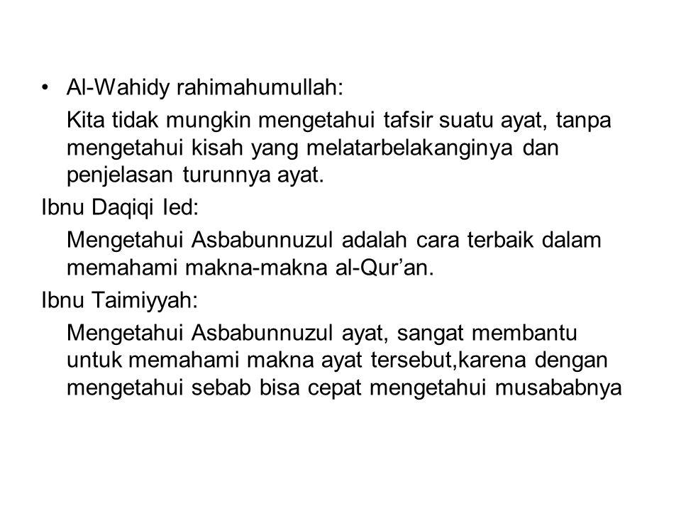 Al-Wahidy rahimahumullah: Kita tidak mungkin mengetahui tafsir suatu ayat, tanpa mengetahui kisah yang melatarbelakanginya dan penjelasan turunnya ayat.