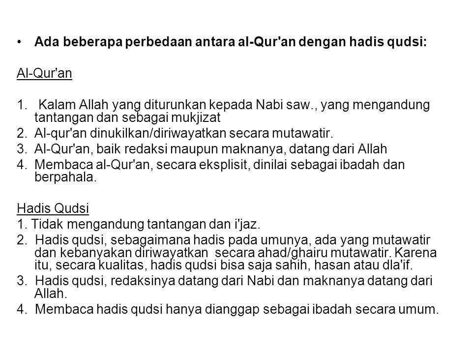 Ada beberapa perbedaan antara al-Qur an dengan hadis qudsi: Al-Qur an 1.