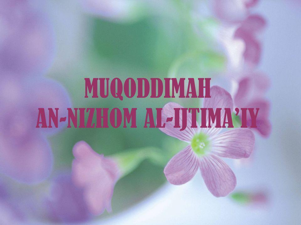 FAKTA DI MASYARAKAT Terjadi Kesalahan Persepsi Masyarakat Menyamakan antara Anzhimatul mujtama' dengan An-Nizhom Al- Ijtima'iy Berdampak negatif kepada tatanan kehidupan masyarakat