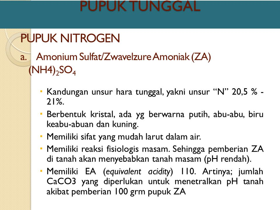b.U r e a (CO (NH 2 ) 2 Kadar N 45% - 46% Bersifat hygroskopi.