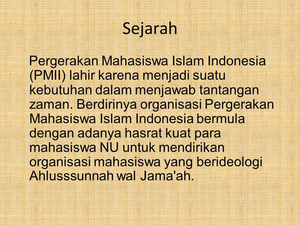 Sejarah Pergerakan Mahasiswa Islam Indonesia (PMII) lahir karena menjadi suatu kebutuhan dalam menjawab tantangan zaman. Berdirinya organisasi Pergera