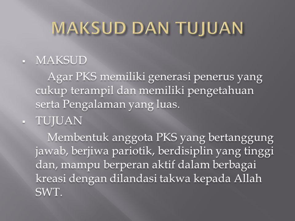  MAKSUD Agar PKS memiliki generasi penerus yang cukup terampil dan memiliki pengetahuan serta Pengalaman yang luas.