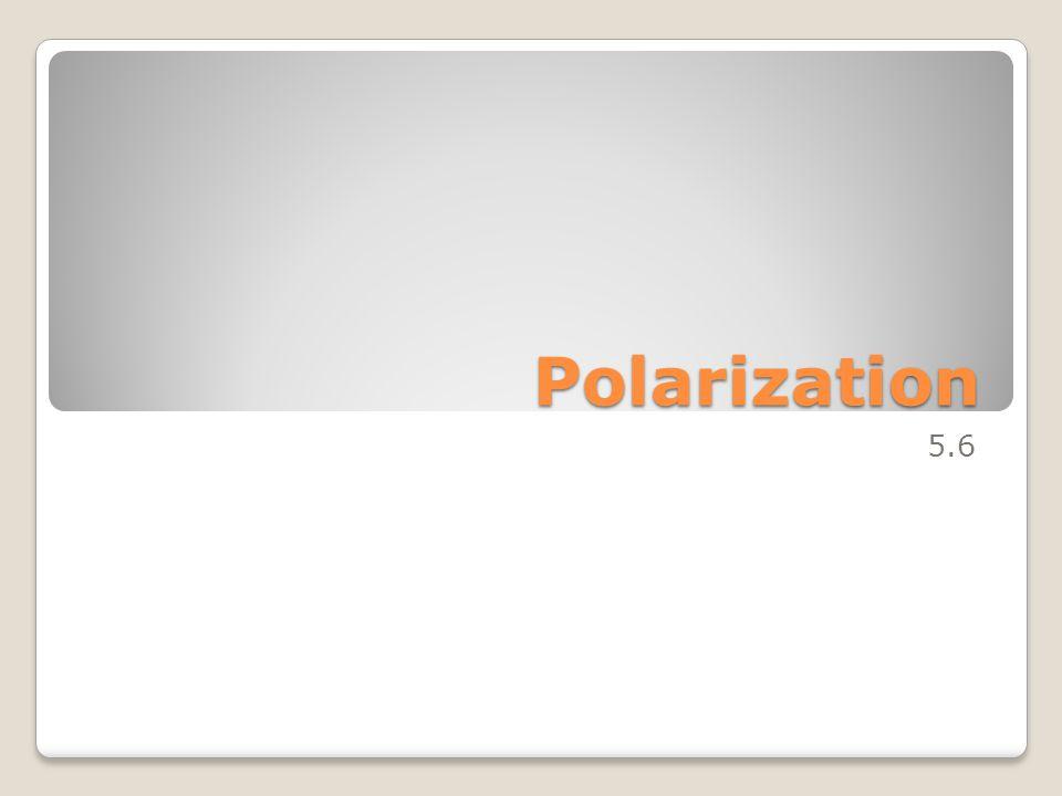 Polarization 5.6