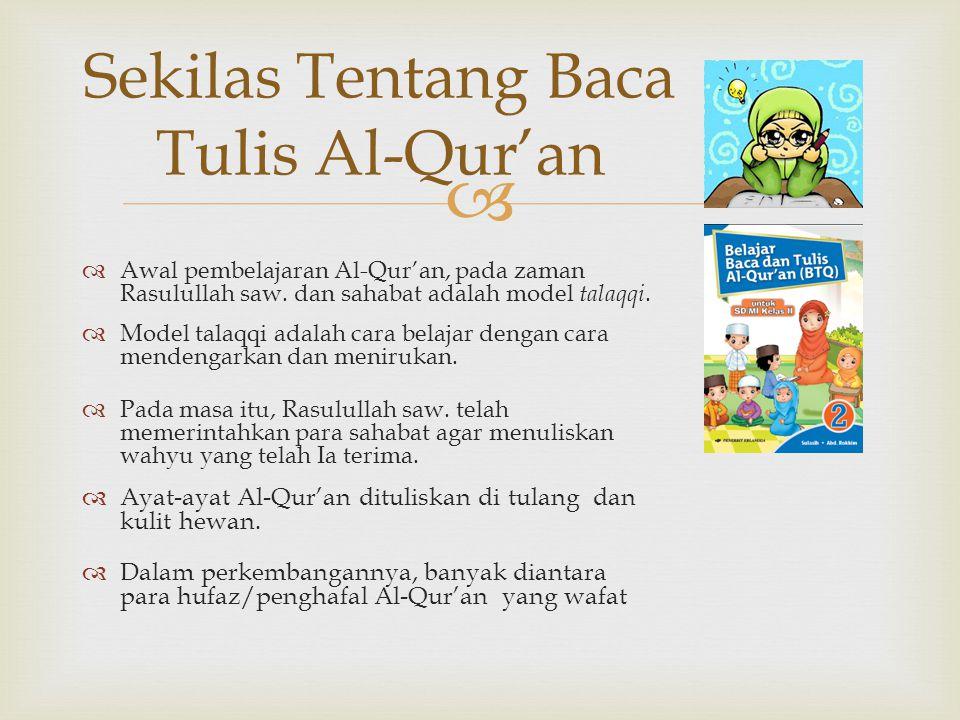   Awal pembelajaran Al-Qur'an, pada zaman Rasulullah saw.