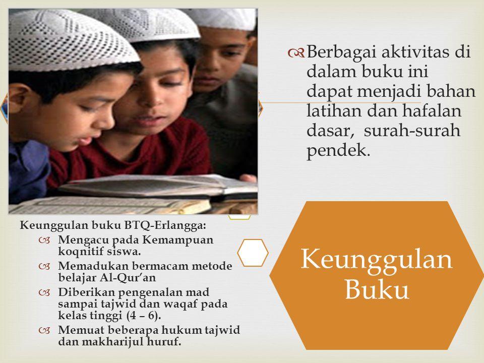  Keunggulan Buku Keunggulan buku BTQ-Erlangga:  Mengacu pada Kemampuan koqnitif siswa.