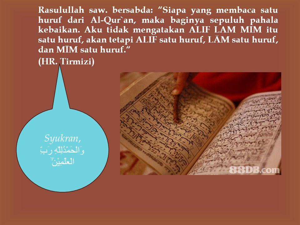 Syukran, وَالْحَمْدُلِلّٰهِ رَبِّ الْعٰلَمِيْنَۙ Rasulullah saw.