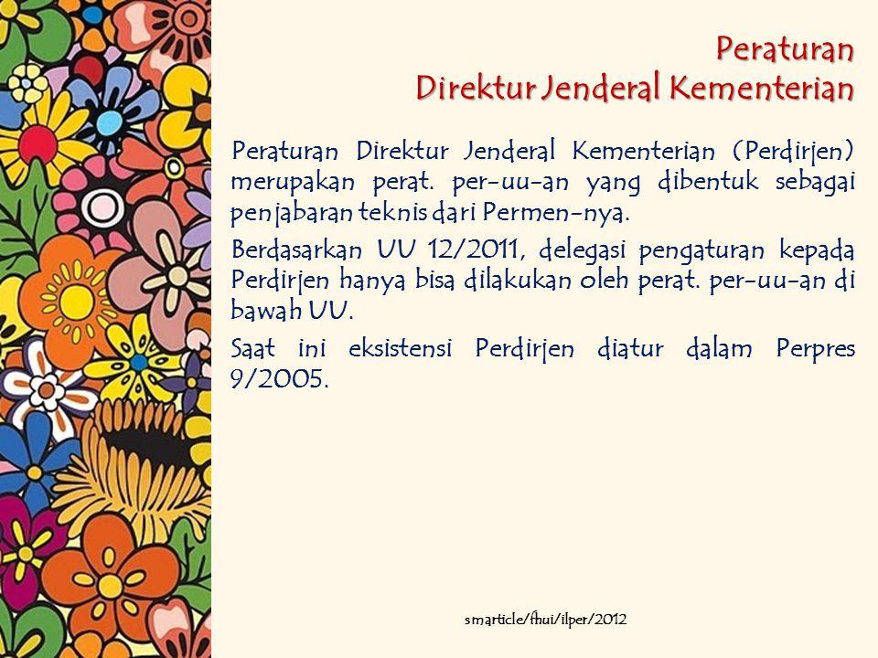 Peraturan Direktur Jenderal Kementerian Peraturan Direktur Jenderal Kementerian (Perdirjen) merupakan perat. per-uu-an yang dibentuk sebagai penjabara