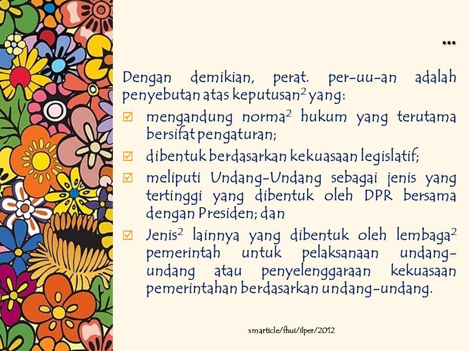 … Kekuasaan legislatif merupakan kekuasaan pembentukan undang-undang.