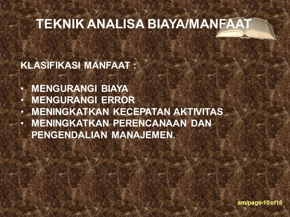 am/page-10 of16 KLASIFIKASI MANFAAT : MENGURANGI BIAYA MENGURANGI ERROR MENINGKATKAN KECEPATAN AKTIVITAS MENINGKATKAN PERENCANAAN DAN PENGENDALIAN MAN