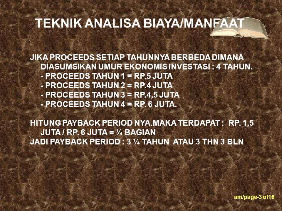 am/page-4 of16 METODE INI MEMPERTIMBANGKAN TIME PREFERENCE OF MONEY YAITU ADANYA FAKTOR BUNGA YANG MEMPENGARUHI CASH INFLOW / PROCEEDS.