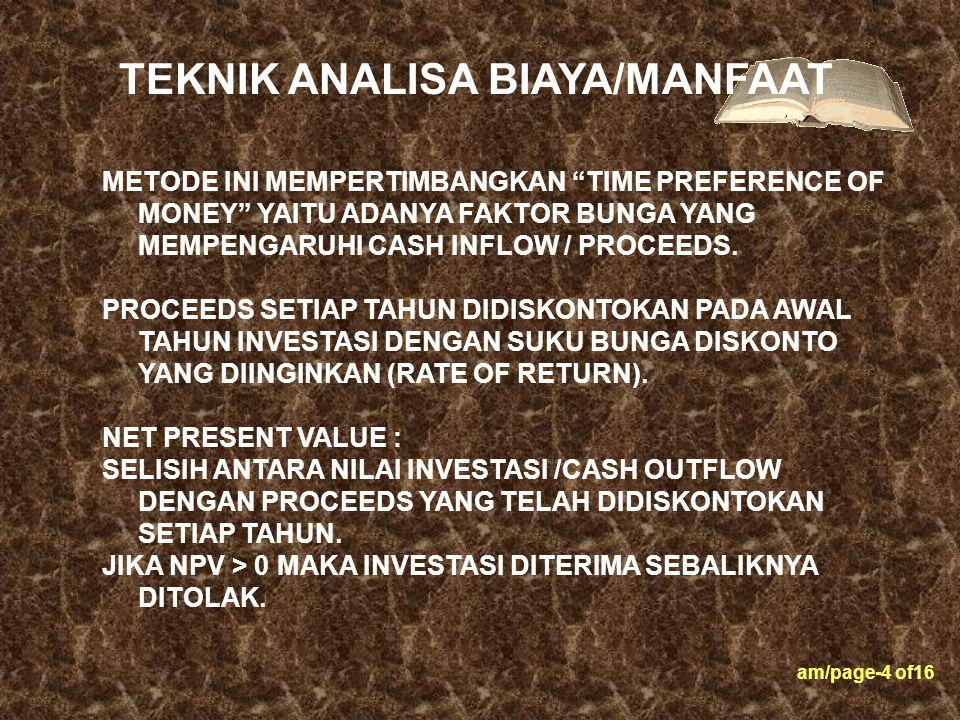 """am/page-4 of16 METODE INI MEMPERTIMBANGKAN """"TIME PREFERENCE OF MONEY"""" YAITU ADANYA FAKTOR BUNGA YANG MEMPENGARUHI CASH INFLOW / PROCEEDS. PROCEEDS SET"""