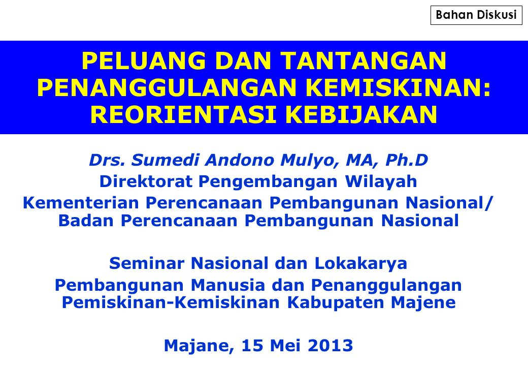 Drs. Sumedi Andono Mulyo, MA, Ph.D Direktorat Pengembangan Wilayah Kementerian Perencanaan Pembangunan Nasional/ Badan Perencanaan Pembangunan Nasiona