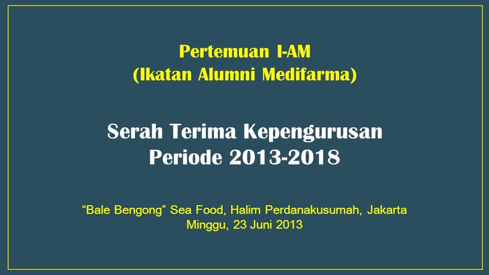 "Pertemuan I-AM (Ikatan Alumni Medifarma) Serah Terima Kepengurusan Periode 2013-2018 ""Bale Bengong"" Sea Food, Halim Perdanakusumah, Jakarta Minggu, 23"